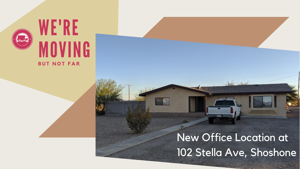 we have moved offices to 102 Stella Ave in Shoshone